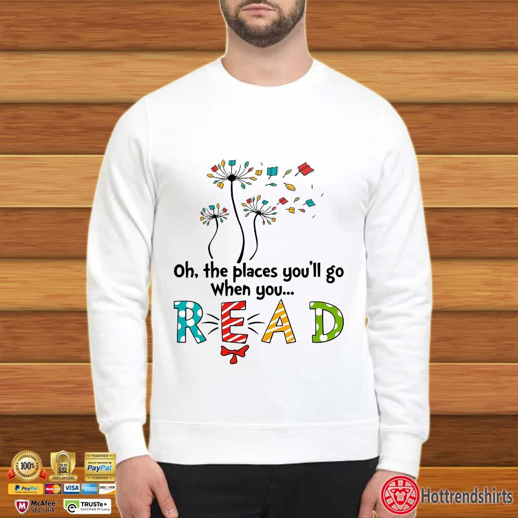Books dandelion oh the places you'll go when you read Sweater trang