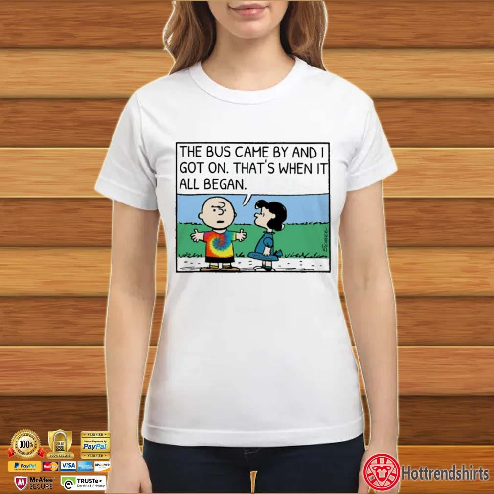 Charlie Brown And Lucy Van Pelt The Bus Came By And I Got On That_s When It All Began Shirt ladies trang