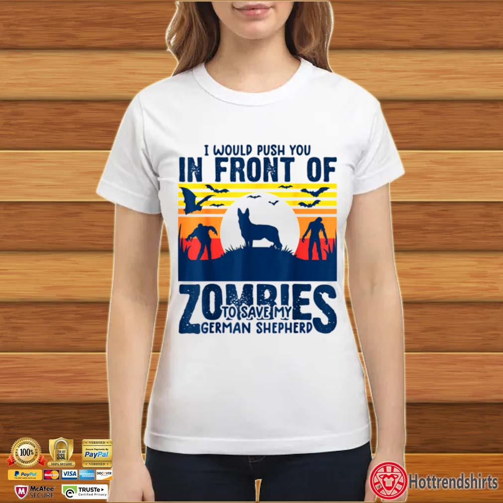 German shepherd push you in front of zombies GSD dog vintage ladies trang