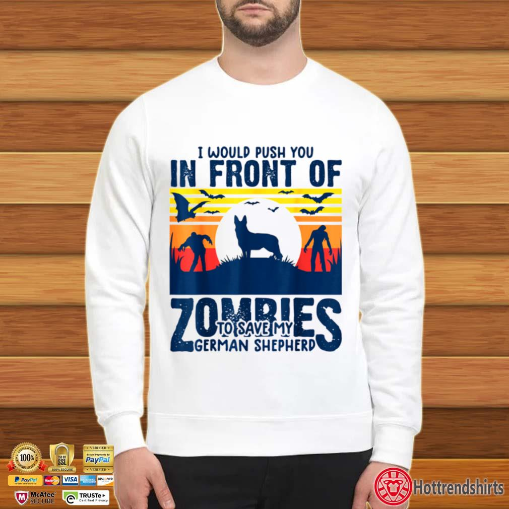 German shepherd push you in front of zombies GSD dog vintage Sweater trang