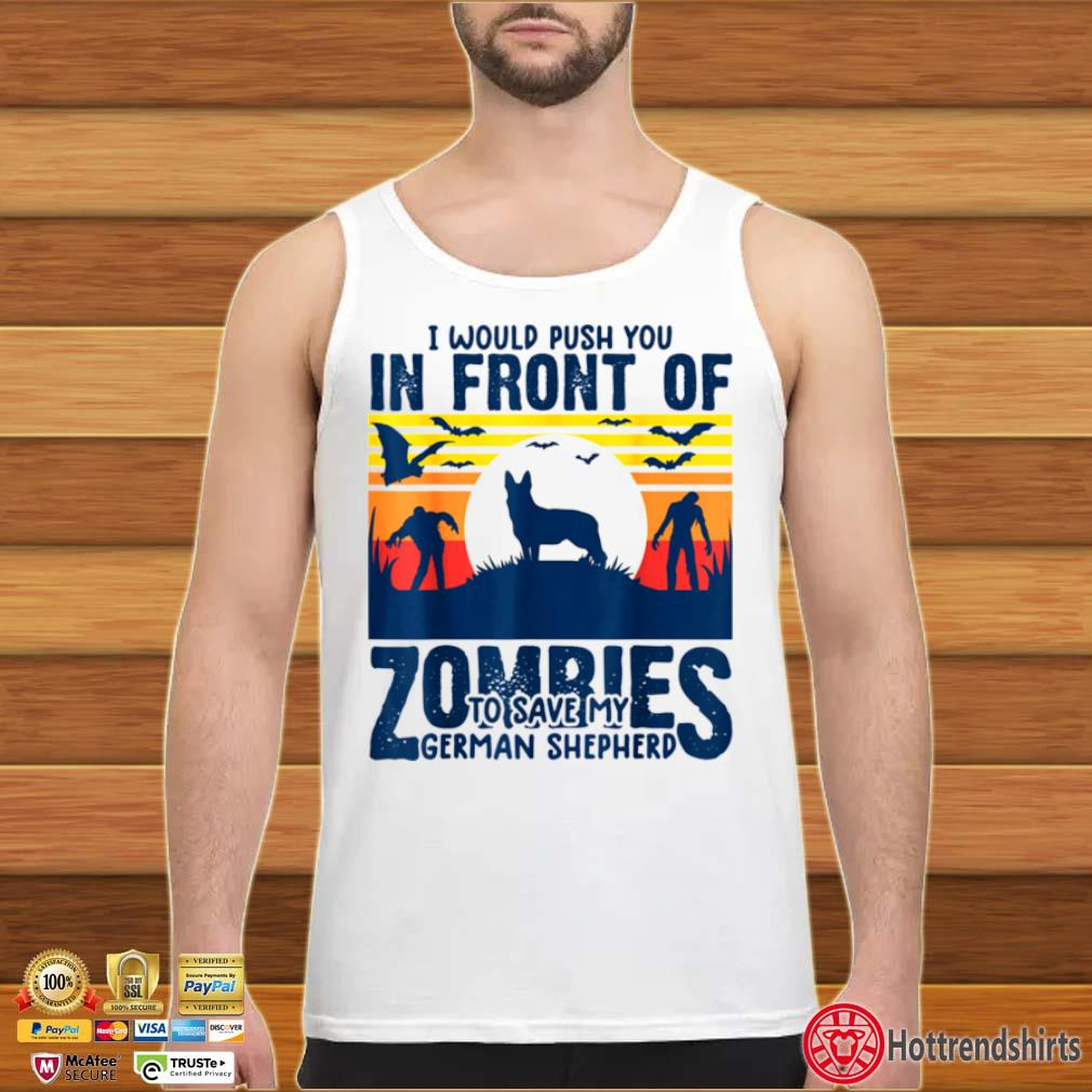 German shepherd push you in front of zombies GSD dog vintage tank top trang