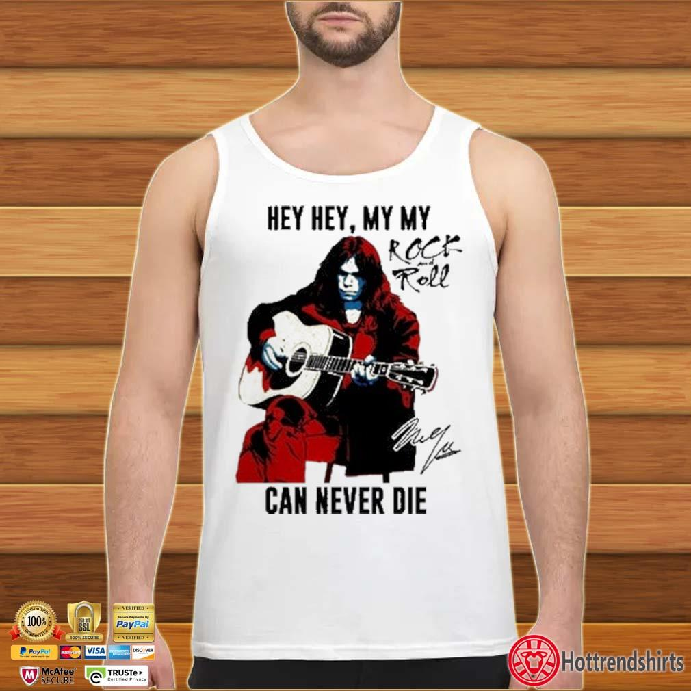 Hey hey my my Rock And Roll can never die signature tank top trang