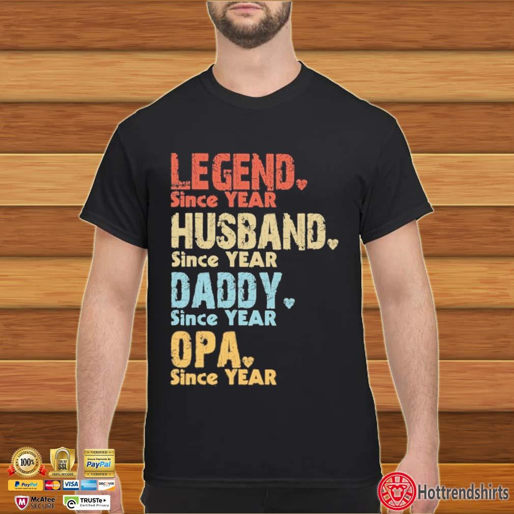 Legend since year husband since year daddy since year opa since year vintage shirt
