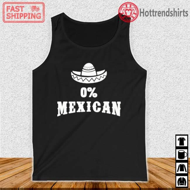 0' Mexican Cinco de Mayo Shirt Tank top den