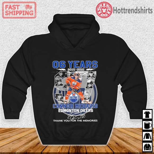 06 years 2015-2021 97 Connor Mcdavid Edmonton Oilers thank you for the memories signature Hoodie den