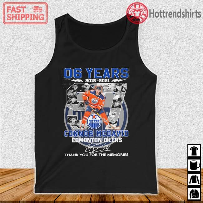 06 years 2015-2021 97 Connor Mcdavid Edmonton Oilers thank you for the memories signature Tank top den