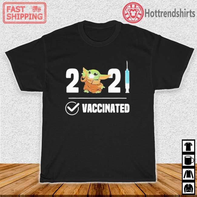 2021 Vaccinated Baby Yoda Wear Mask Shirt