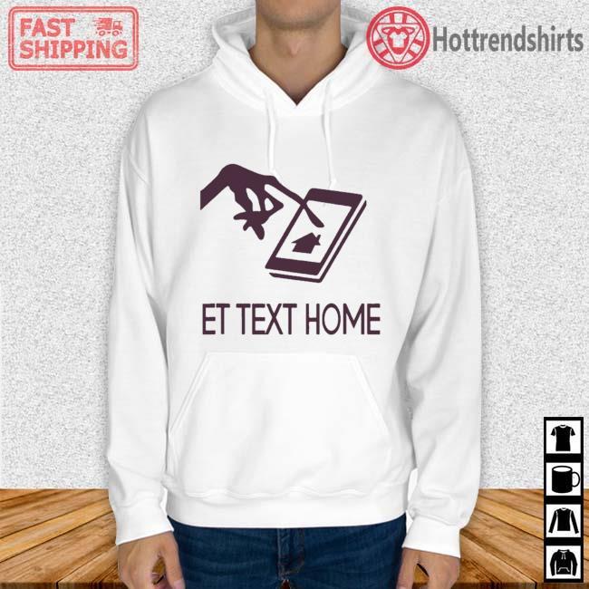 Et Text Home Come Home Shirt Hoodie trang