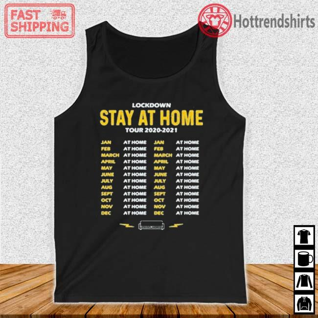 Lockdown Stay At Home Tour Dates Shirt Tank top den