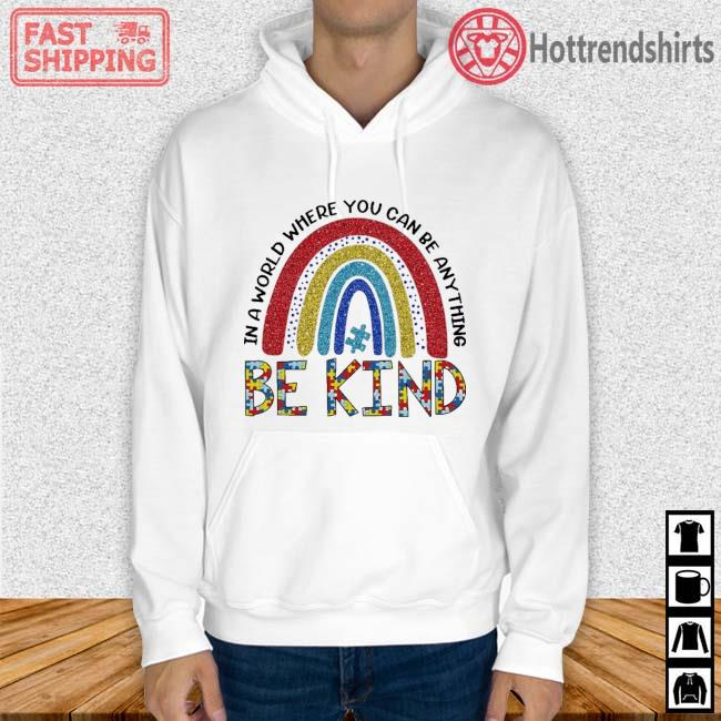 Rainbow Autism in a world where you can be anything be kind Hoodie trang