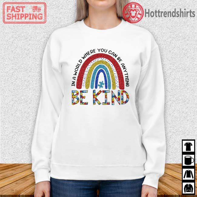 Rainbow Autism in a world where you can be anything be kind Sweater trang