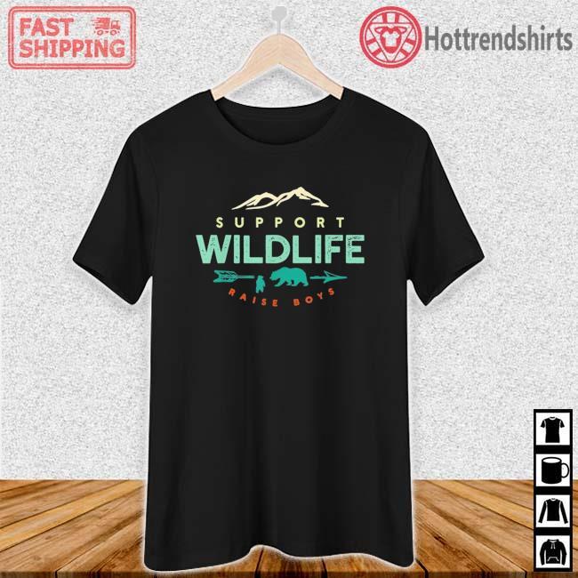 Support Wildlife Raise Boys Shirt Ladies den