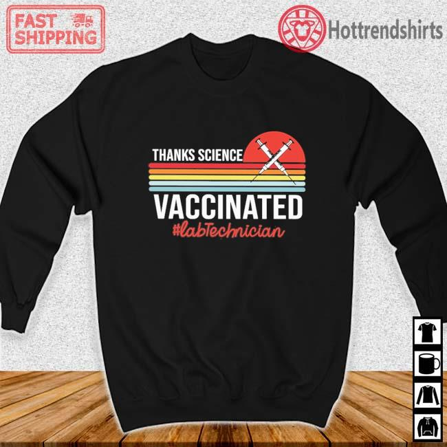 Thanks science vaccinated #Labtechnician vintage sunset Sweater den