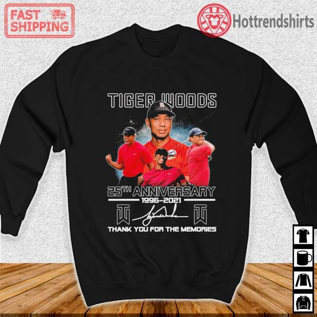 Tiger Woods 25th Anniversary 1996-2021 Thank You For The Memories Signature Shirt Sweater den