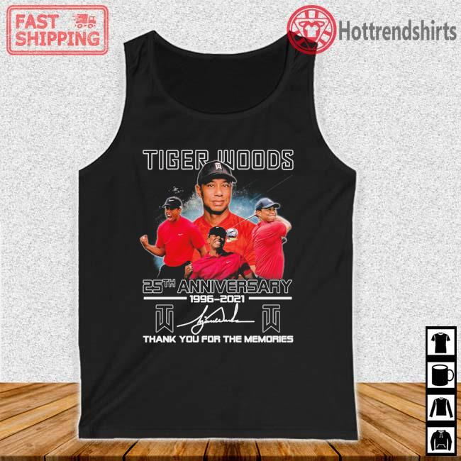 Tiger Woods 25th Anniversary 1996-2021 Thank You For The Memories Signature Shirt Tank top den