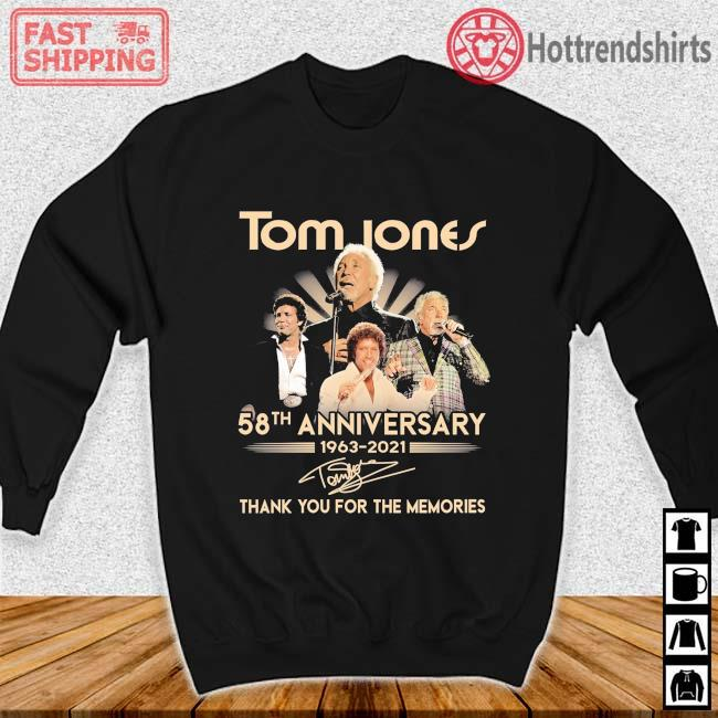 Tom Jones 58th Anniversary 1963-2021 Thank You For The Memories Signature Shirt Sweater den