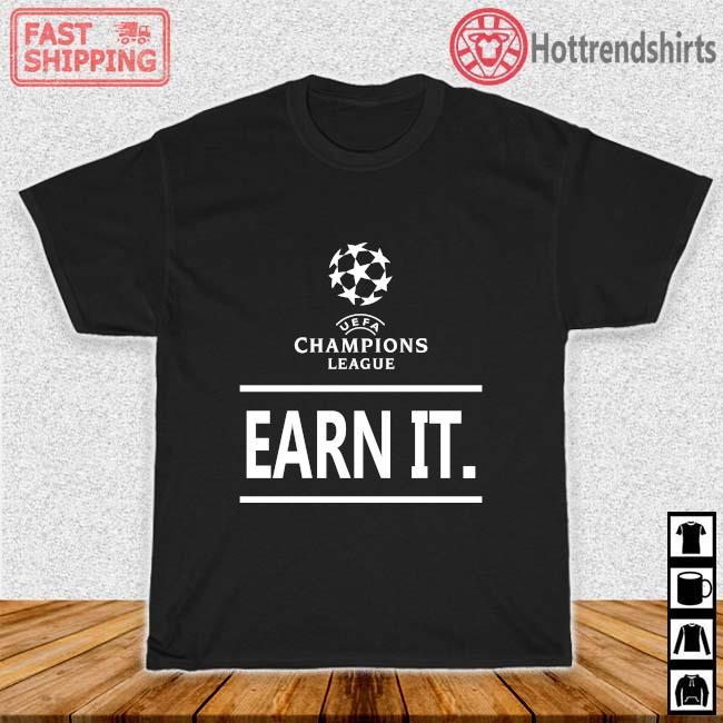 UEFA Champions League Earn It Shirts