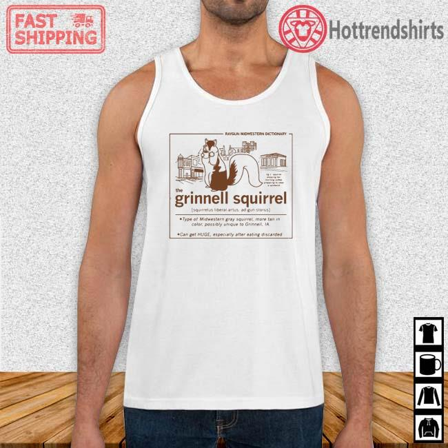 Raygun Midwestern Dictionary The Grinnell Squirrel Definition Shirt Tank Top trang