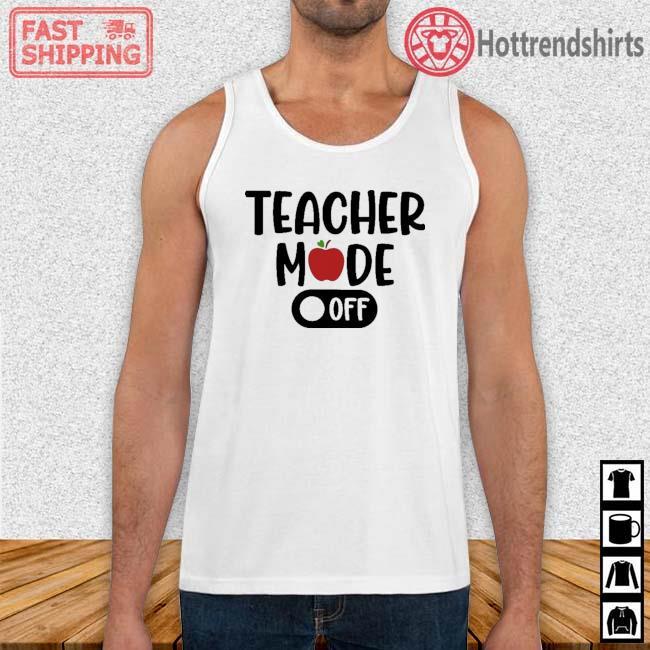 Teacher mode off Tank Top trang
